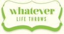 Whatever Life Throws